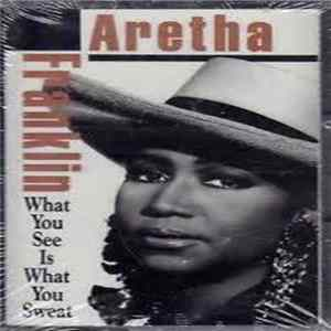 Scarica Aretha Franklin - What You See Is What You Sweat Gratis