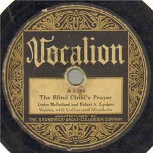 Scarica Lester McFarland And Robert A. Gardner / Lester McFarland - The Blind Child's Prayer / The Letter That Came Too Late Gratis