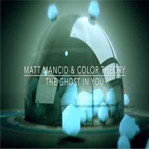 Scarica Matt Mancid & Color Theory - The Ghost In You (Extended Intrumental Mix) Gratis