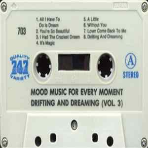 Scarica Unknown Artist - Mood Music For Every Moment Drifting And Dreaming (Vol. 3) Gratis
